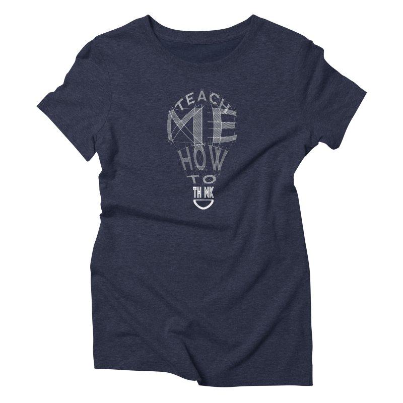 Teach Me Women's Triblend T-shirt by learnthebrand's Artist Shop