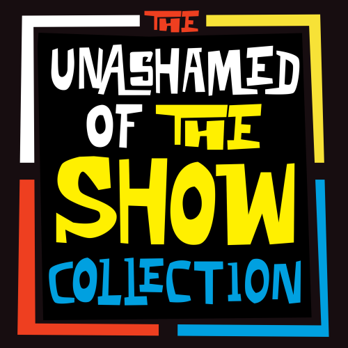 Unashamed-Of-The-Show-Collection