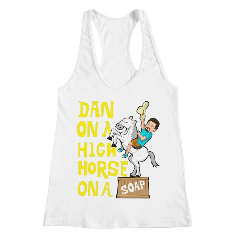 Dan on High Horse Women's Racerback Tank by The Official Dan Le Batard Show Merch Store