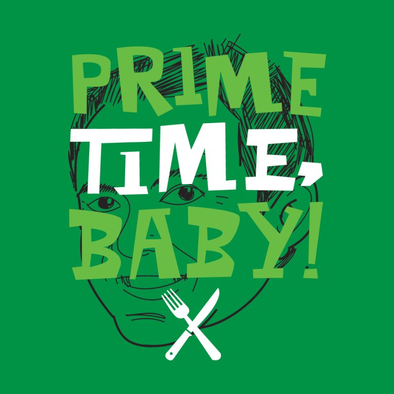Prime Time Baby by The Official Dan Le Batard Show Merch Store