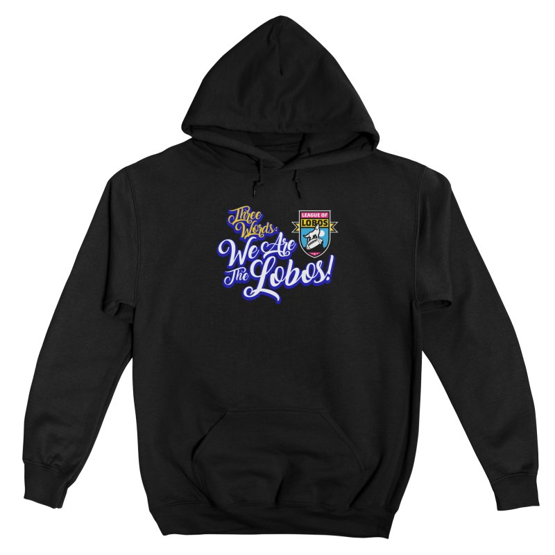 We Are the Lobos! Men's Pullover Hoody by The Official Dan Le Batard Show Merch Store