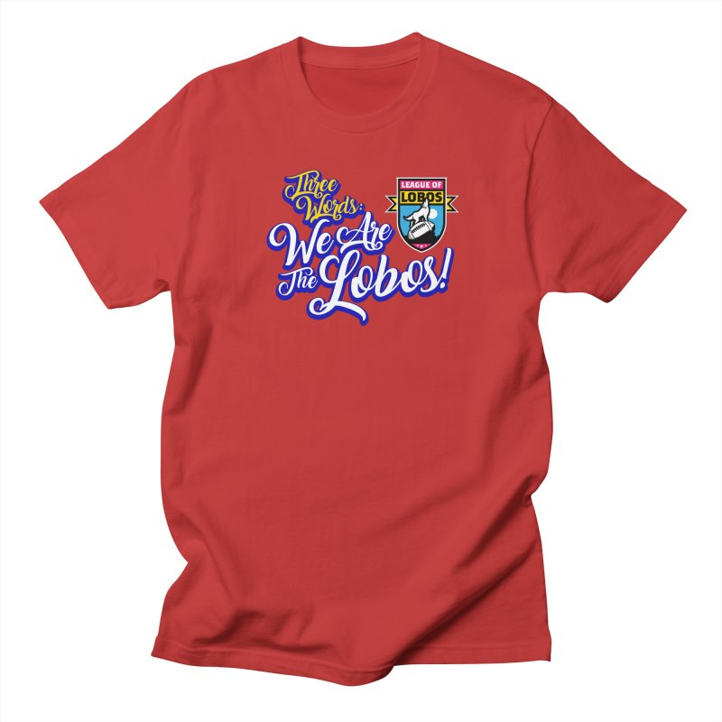 We Are the Lobos! Men's T-Shirt by The Official Dan Le Batard Show Merch Store