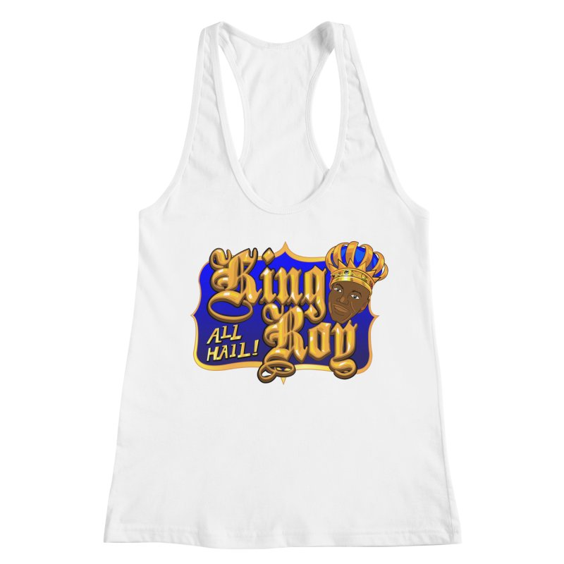 All Hail King Roy Women's Racerback Tank by The Official Dan Le Batard Show Merch Store