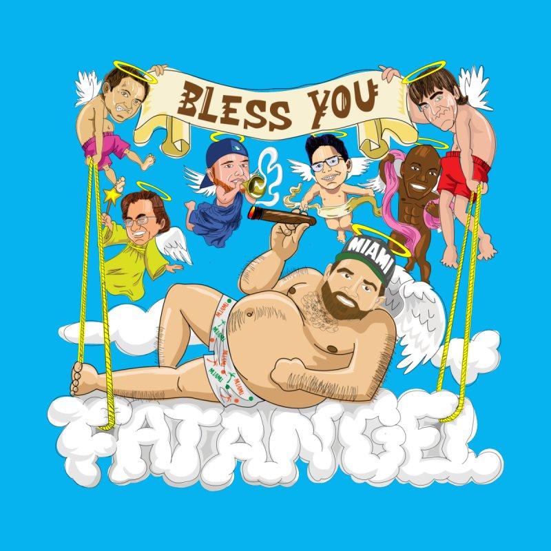 Bless You Fatangel by The Official Dan Le Batard Show Merch Store