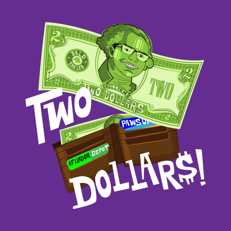 Two Dollar$! by The Official Dan Le Batard Show Merch Store