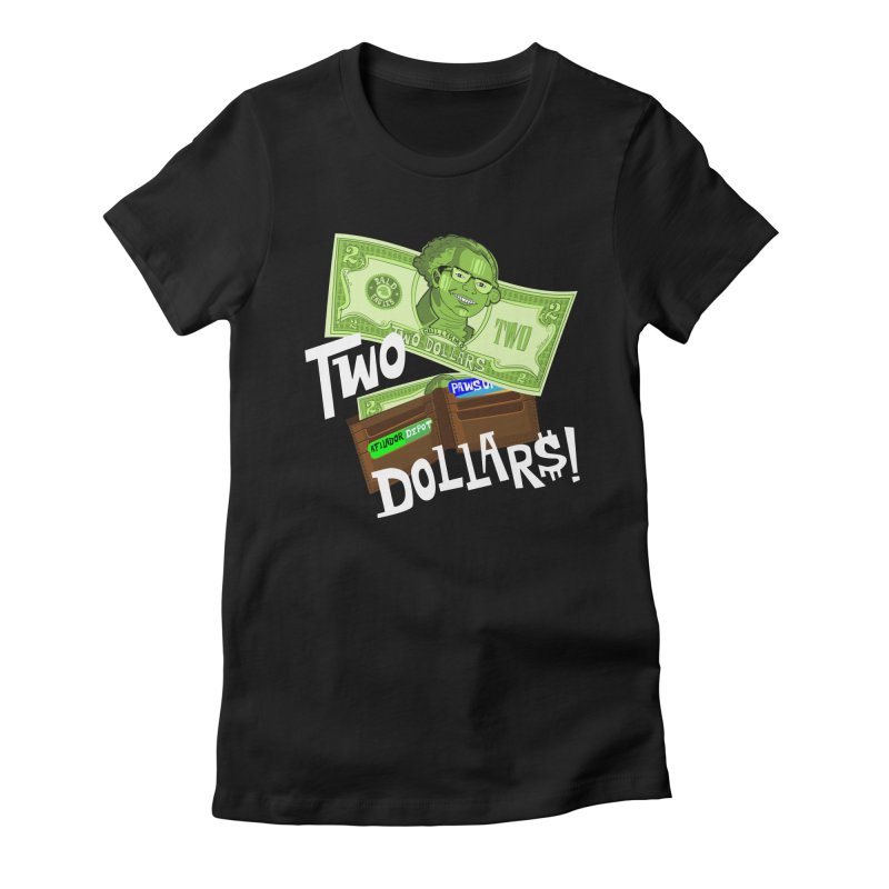 Two Dollar$! Women's Fitted T-Shirt by The Official Dan Le Batard Show Merch Store