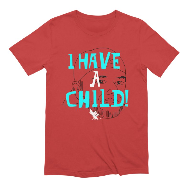 I Have a Child Men's Extra Soft T-Shirt by The Official Dan Le Batard Show Merch Store