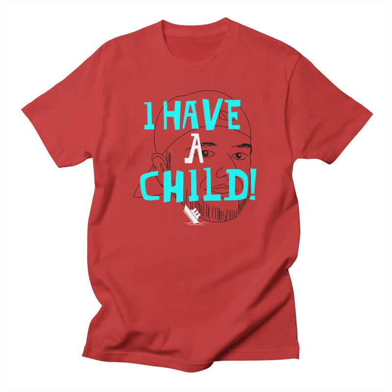 I Have a Child Men's Regular T-Shirt by The Official Dan Le Batard Show Merch Store