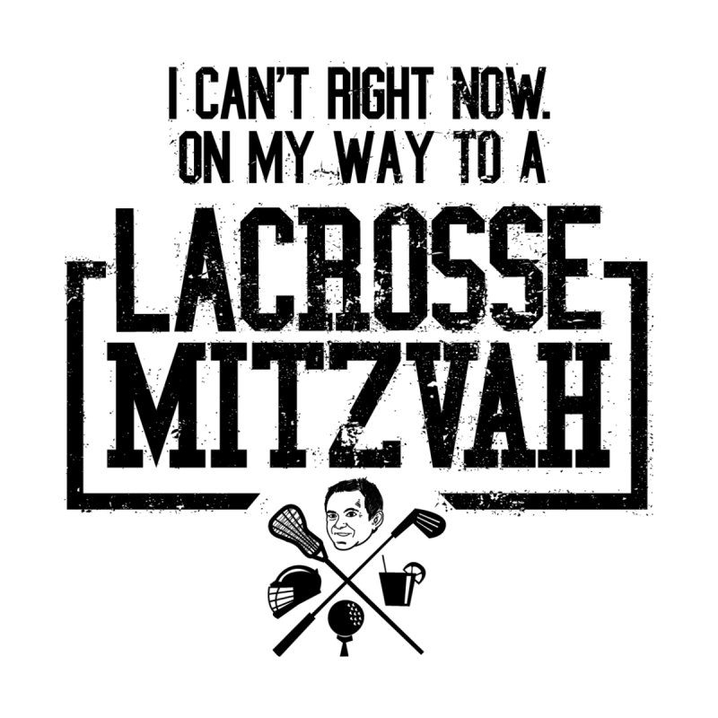 Lacrosse Mitzvah by The Official Dan Le Batard Show Merch Store