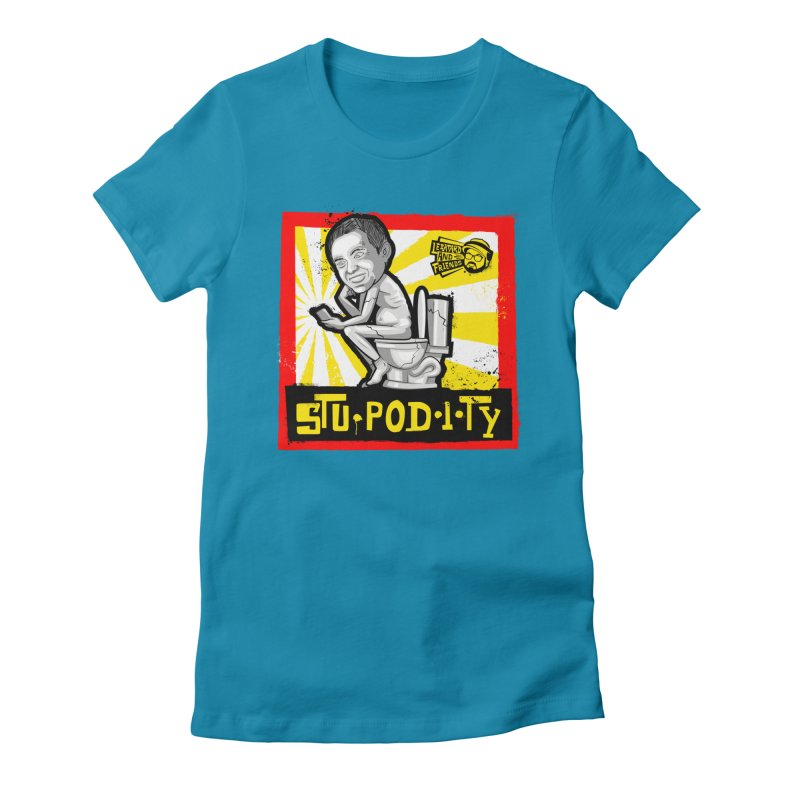 Stupodity Women's Fitted T-Shirt by The Official Dan Le Batard Show Merch Store