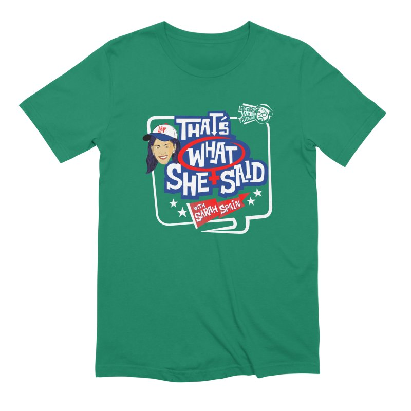 That's What She Said Men's Extra Soft T-Shirt by The Official Dan Le Batard Show Merch Store