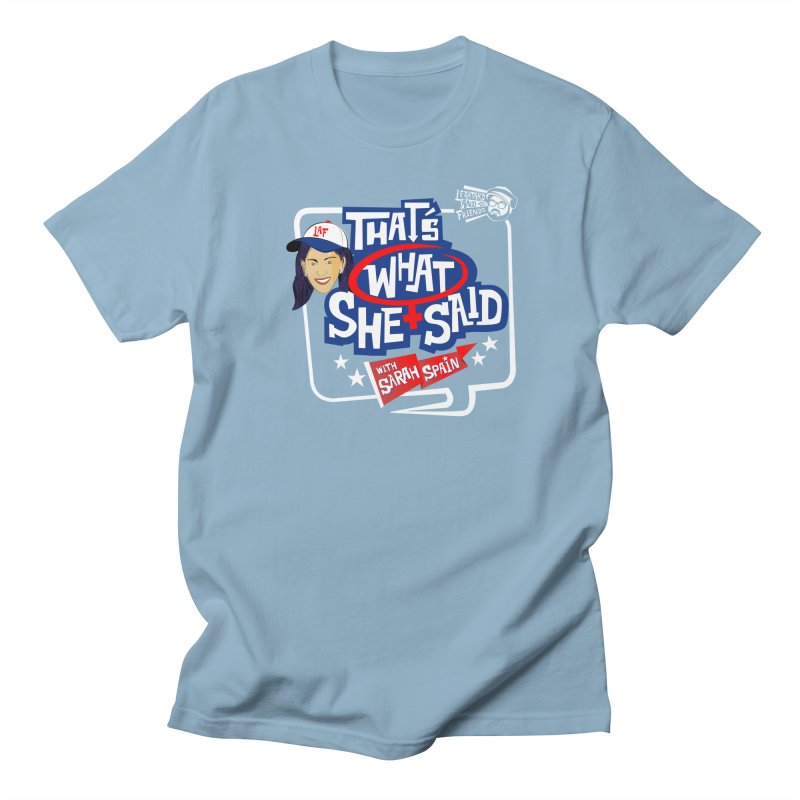 That's What She Said Men's Regular T-Shirt by The Official Dan Le Batard Show Merch Store