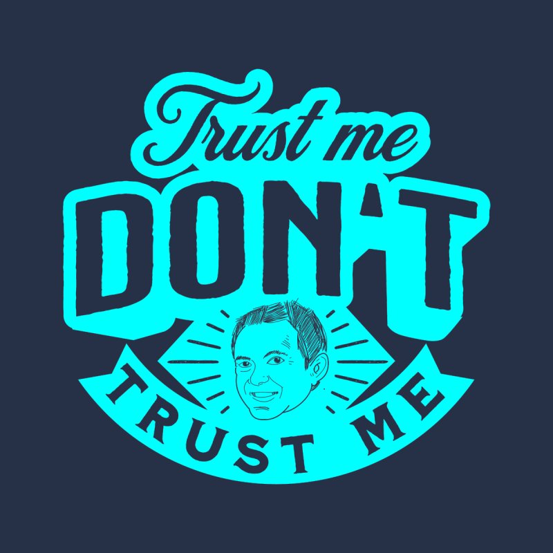 Trust Me - DON'T Trust Me Men's Tank by The Official Dan Le Batard Show Merch Store