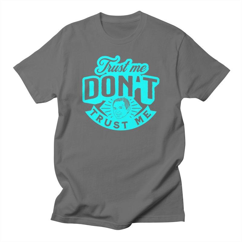 Trust Me - DON'T Trust Me Men's T-Shirt by The Official Dan Le Batard Show Merch Store