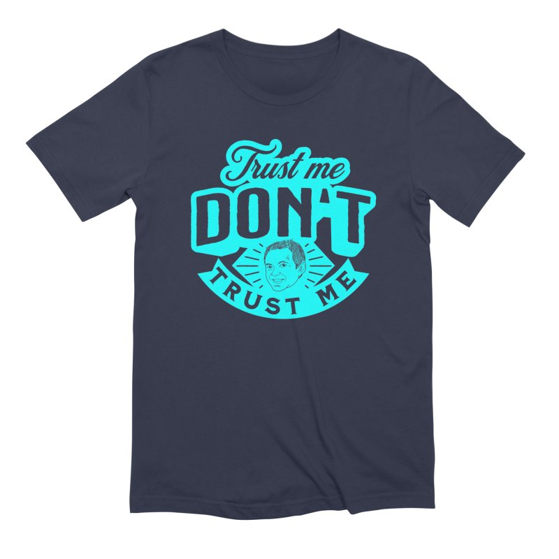 Trust Me - DON'T Trust Me Men's Extra Soft T-Shirt by The Official Dan Le Batard Show Merch Store