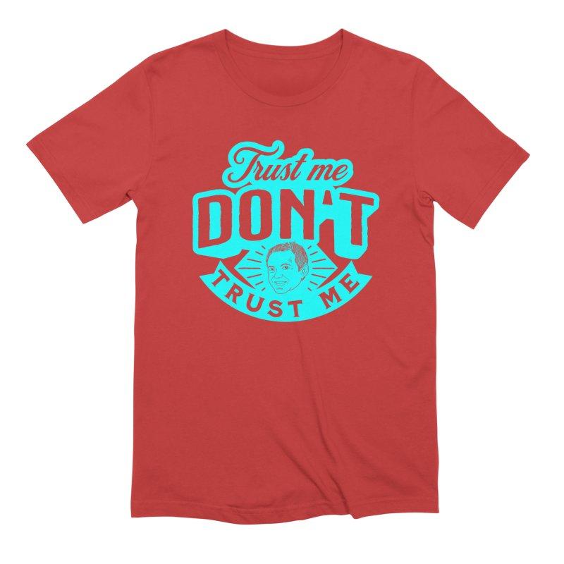 Trust Me - DON'T Trust Me Men's Extra Soft T-Shirt by The Official Dan Le Batard Show Merch Store