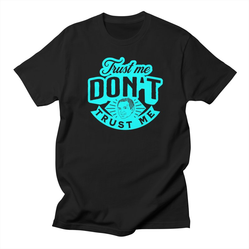 Trust Me - DON'T Trust Me Men's T-Shirt by The Official Dan Le Batard Show Merch Store