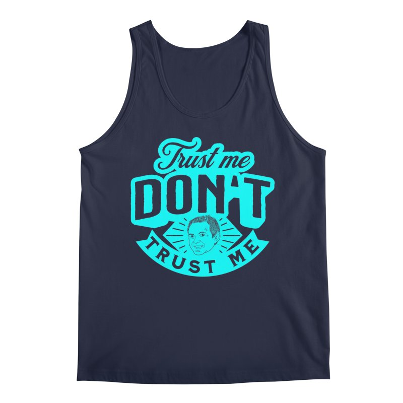 Trust Me - DON'T Trust Me Men's Regular Tank by The Official Dan Le Batard Show Merch Store
