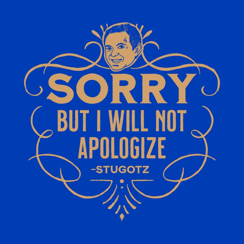 Sorry But I Will Not Apologize Men's Tank by The Official Dan Le Batard Show Merch Store