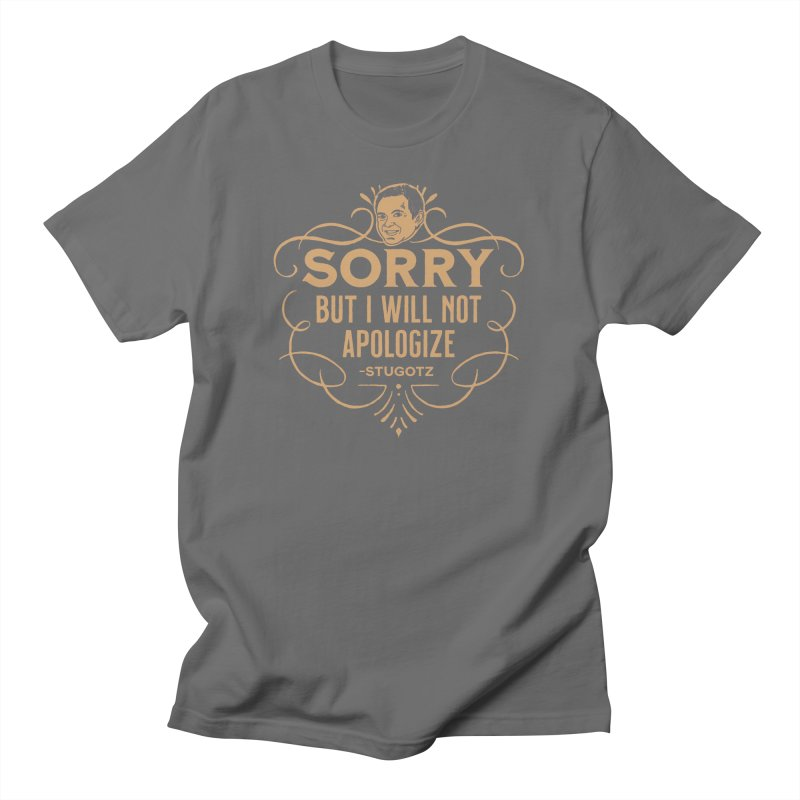Sorry But I Will Not Apologize Men's T-Shirt by The Official Dan Le Batard Show Merch Store