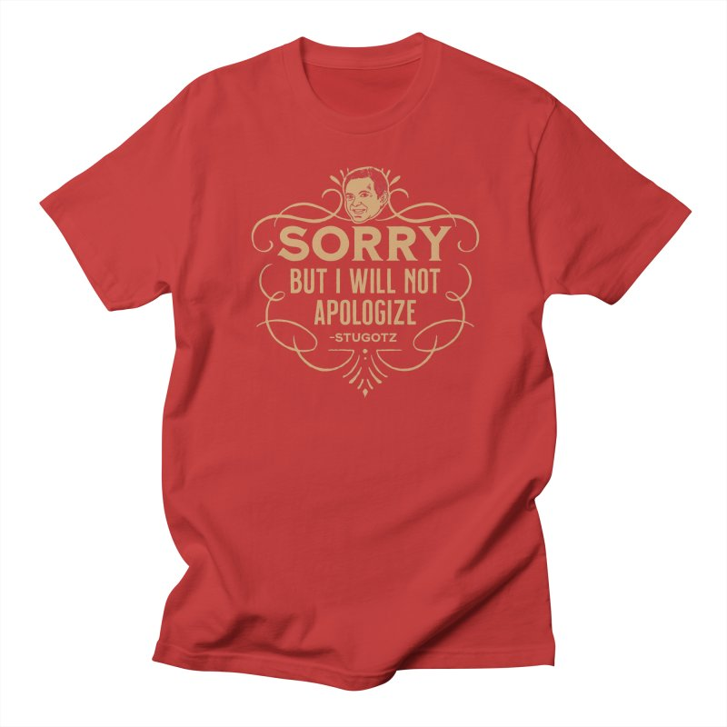 Sorry But I Will Not Apologize Men's Regular T-Shirt by The Official Dan Le Batard Show Merch Store