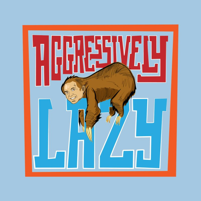 Aggressively Lazy Women's Tank by The Official Dan Le Batard Show Merch Store