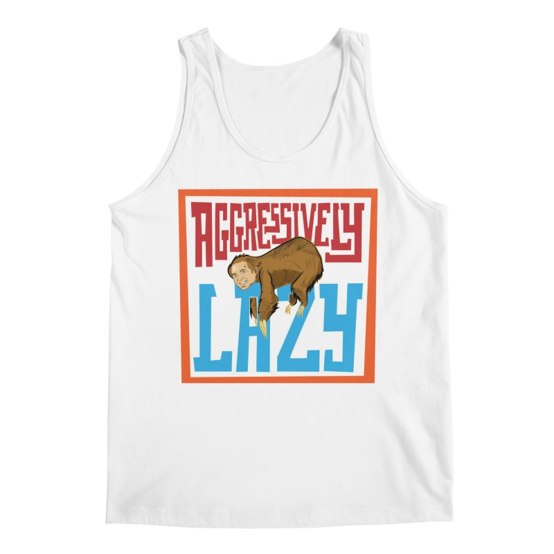 Aggressively Lazy Men's Tank by The Official Dan Le Batard Show Merch Store