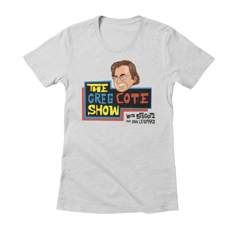 Greg Cote Show Women's Fitted T-Shirt by The Official Dan Le Batard Show Merch Store