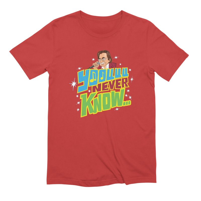 You Never Know Men's Extra Soft T-Shirt by The Official Dan Le Batard Show Merch Store