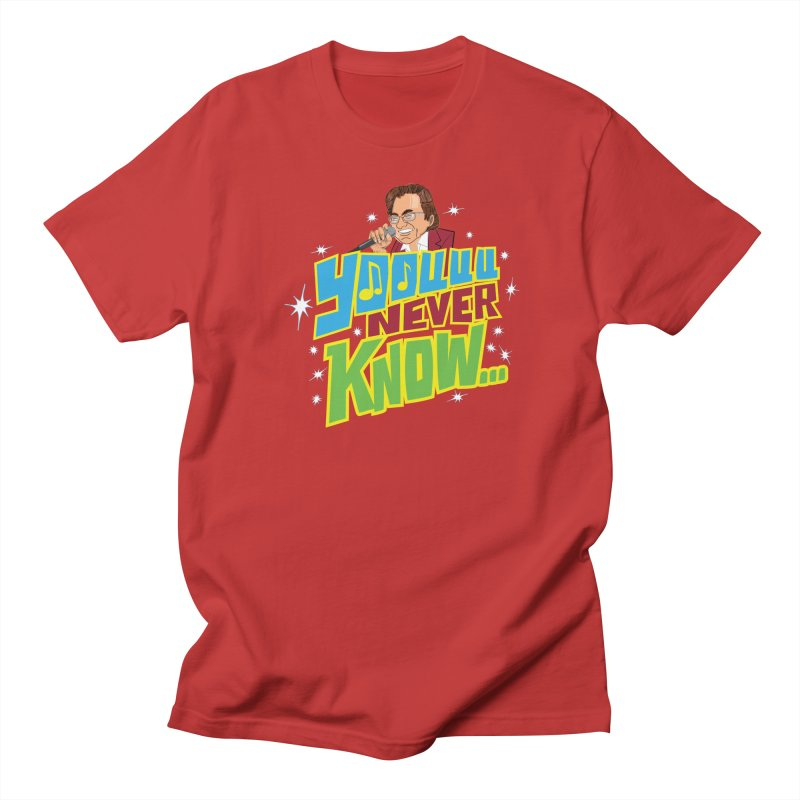 You Never Know Men's T-Shirt by The Official Dan Le Batard Show Merch Store