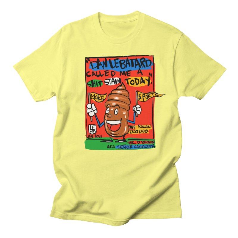 Dan Called Me a Shit Stain Women's T-Shirt by The Official Dan Le Batard Show Merch Store