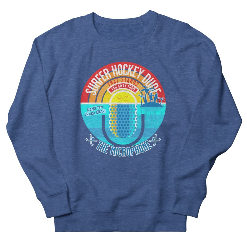 Surfer Hockey Dude Men's Sweatshirt by The Official Dan Le Batard Show Merch Store