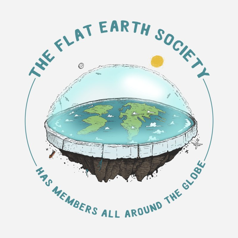 The Flat Earth Society has members all around the globe Accessories Mug by leegrace.com