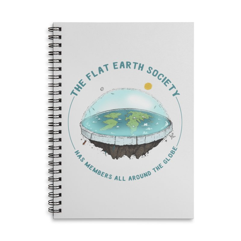The Flat Earth Society has members all around the globe Accessories Lined Spiral Notebook by leegrace.com