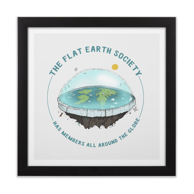 The Flat Earth Society has members all around the globe Home Framed Fine Art Print by leegrace.com