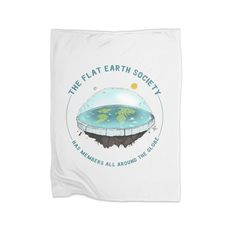 The Flat Earth Society has members all around the globe Home Fleece Blanket Blanket by leegrace.com