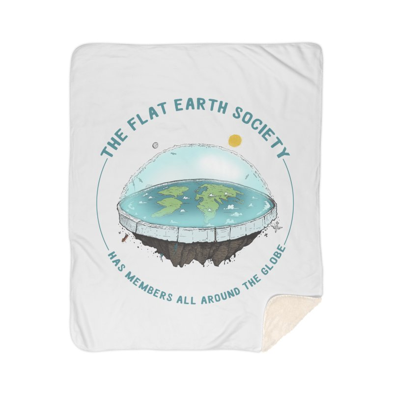 The Flat Earth Society has members all around the globe Home Sherpa Blanket Blanket by leegrace.com