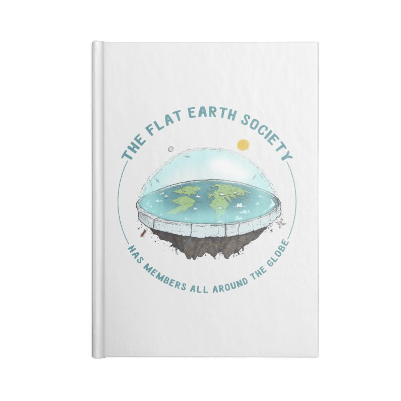The Flat Earth Society has members all around the globe Accessories Notebook by leegrace.com