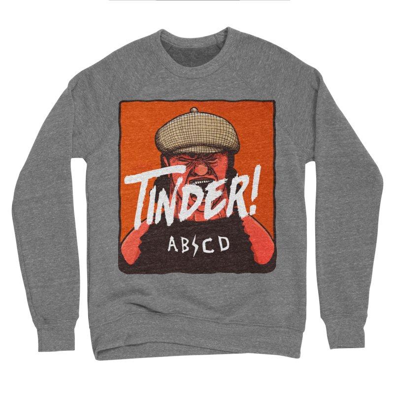 Tinder by ABCD! Men's Sponge Fleece Sweatshirt by leegrace.com