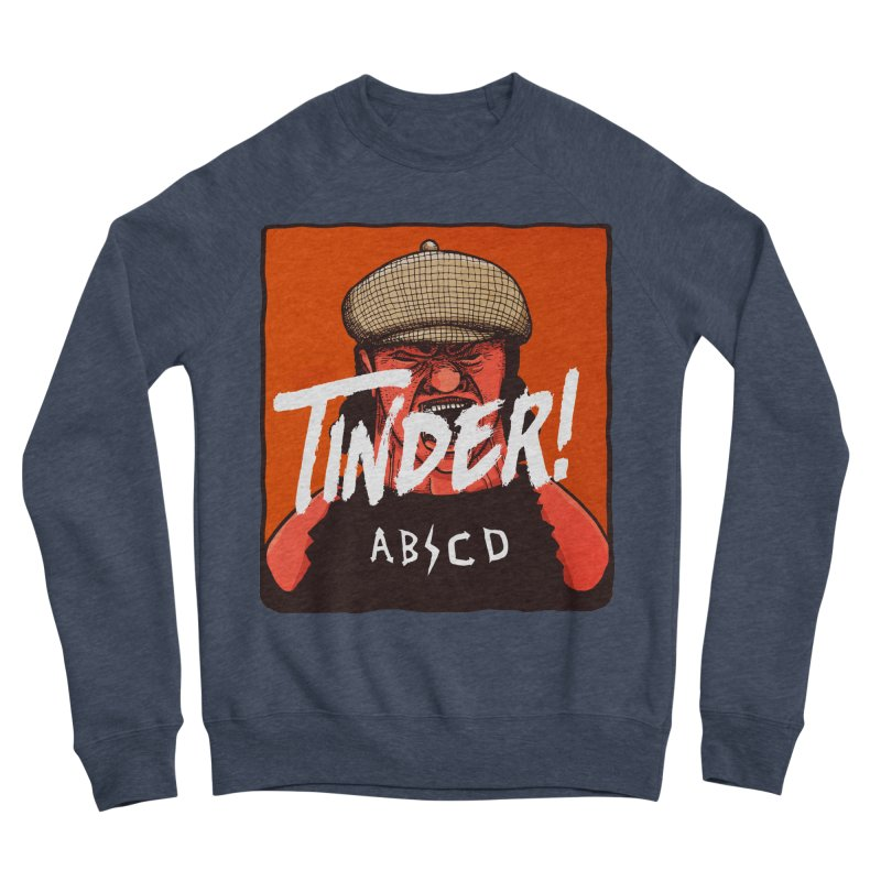 Tinder by ABCD! Women's Sponge Fleece Sweatshirt by leegrace.com