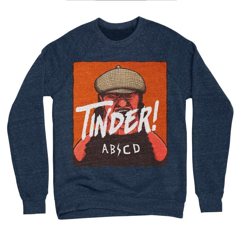 Tinder by ABCD! Women's Sponge Fleece Sweatshirt by leegrace.com