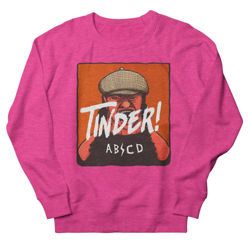 Tinder by ABCD! Men's French Terry Sweatshirt by leegrace.com