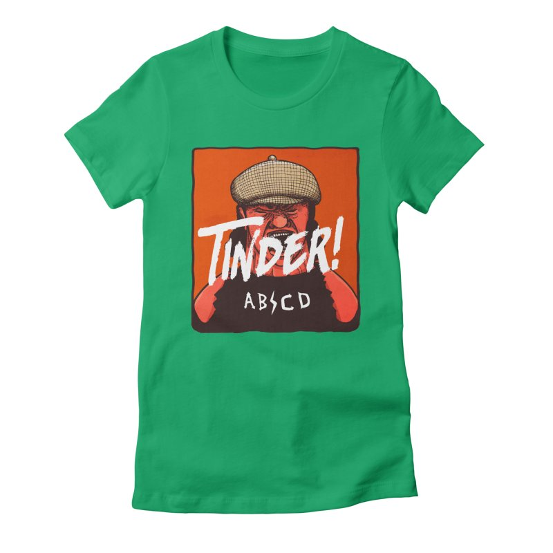Tinder by ABCD! Women's Fitted T-Shirt by leegrace.com