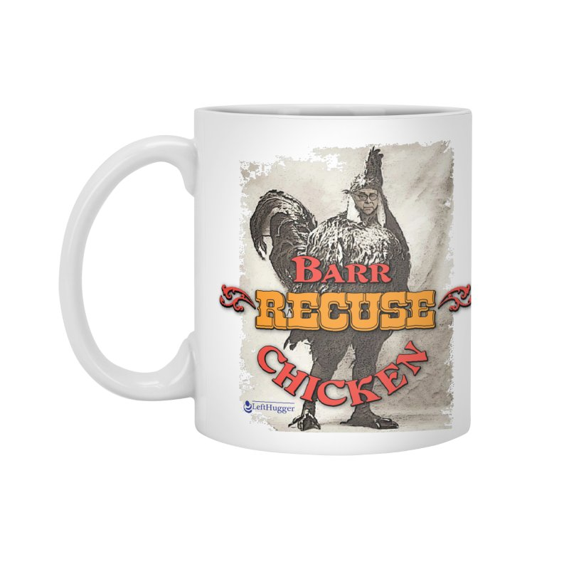 BARR Recuse CHICKEN Accessories Standard Mug by Lefthugger