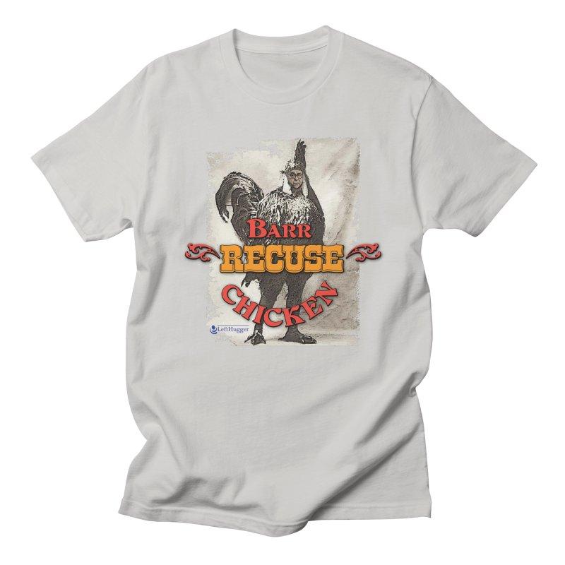 BARR Recuse CHICKEN Men's Regular T-Shirt by Lefthugger