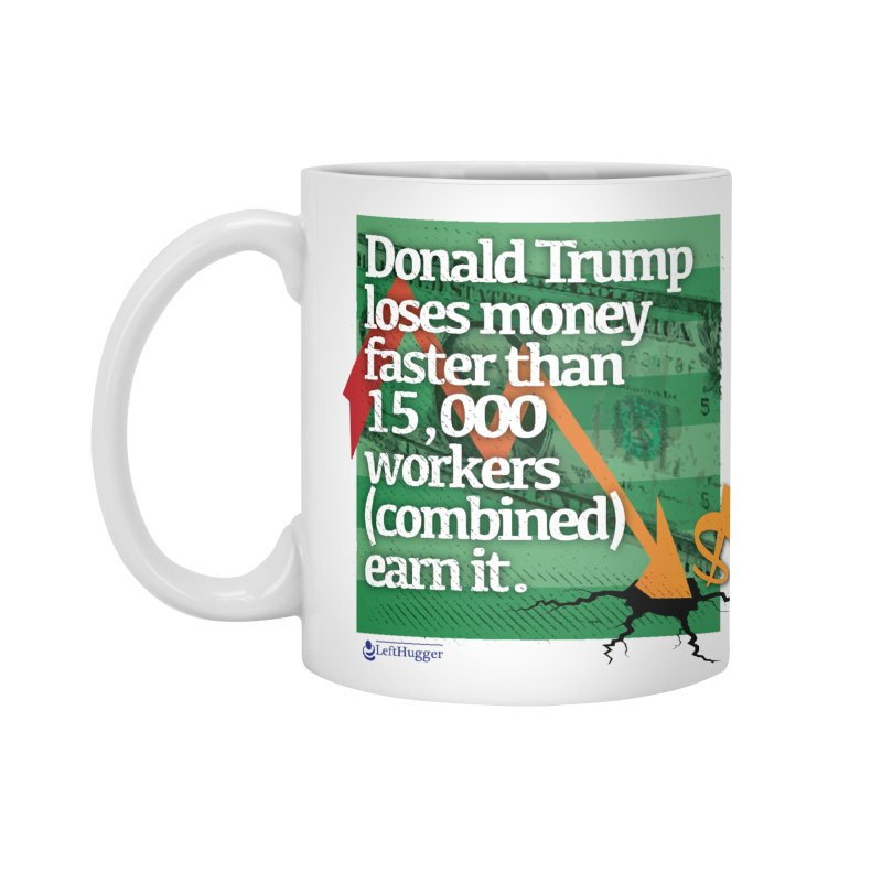 DtRump Loses Money FAST Accessories Standard Mug by Lefthugger