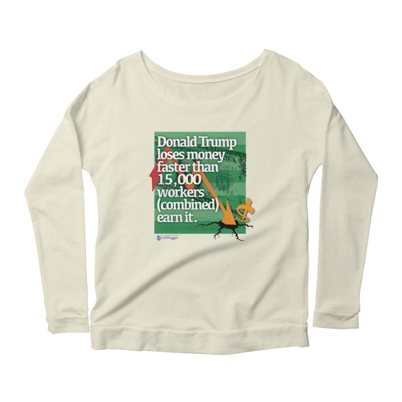 DtRump Loses Money FAST Women's Scoop Neck Longsleeve T-Shirt by Lefthugger