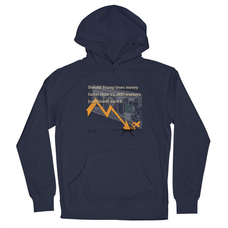 Donald Trump Loses Money FAST Women's Pullover Hoody by Lefthugger