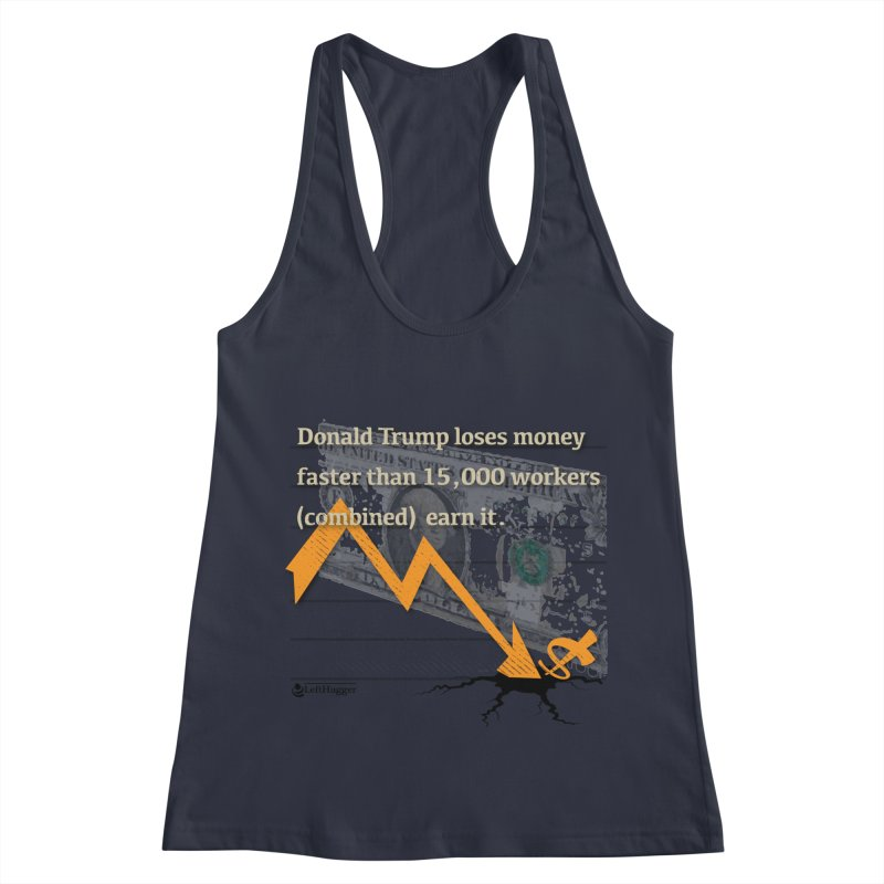 Donald Trump Loses Money FAST Women's Tank by Lefthugger