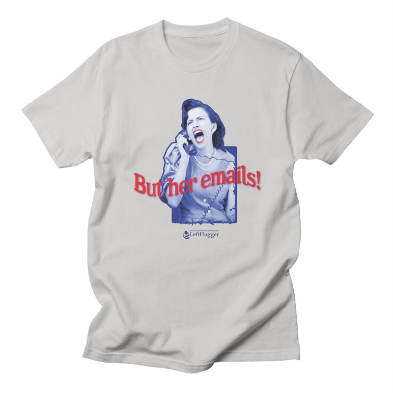 But her emails! Men's T-Shirt by Lefthugger